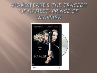 Shakespeare's  The Tragedy of Hamlet, Prince of Denmark
