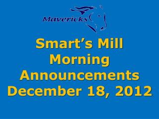 Smart's Mill Morning Announcements December 18, 2012