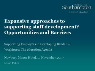 Expansive approaches to supporting staff development? Opportunities and Barriers