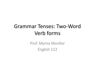 Grammar Tenses: Two-Word Verb forms