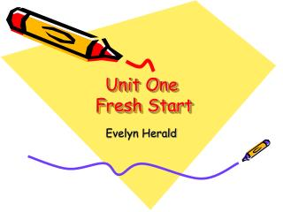 Unit One   Fresh Start