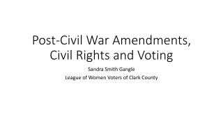 Post-Civil War Amendments, Civil Rights and Voting