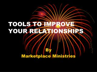 TOOLS TO IMPROVE YOUR RELATIONSHIPS