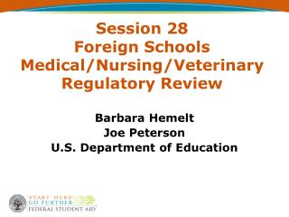 Session 28 Foreign Schools Medical/Nursing/Veterinary Regulatory Review