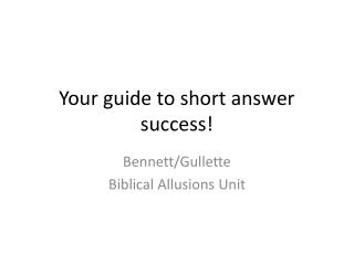 Your guide to short answer success!