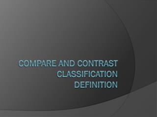 Compare and Contrast Classification Definition