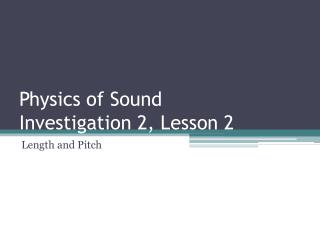 Physics of Sound Investigation 2, Lesson 2