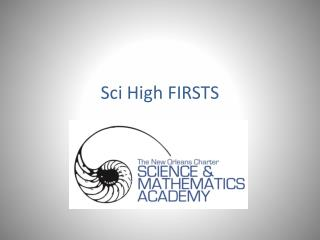 Sci High FIRSTS