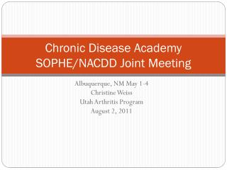 Chronic  Disease  Academy SOPHE/NACDD Joint Meeting