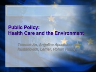 Public Policy:  Health Care and the Environment