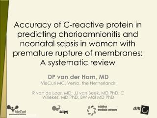 DP van der Ham, MD VieCuri MC, Venlo, the Netherlands R van de Laar, MD ; JJ van Beek, MD PhD, C Willekes, MD PhD, BW Mo