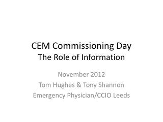 CEM Commissioning Day The Role of Information
