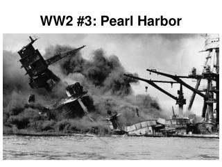 WW2 #3: Pearl Harbor