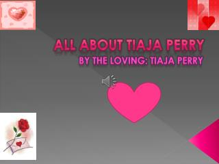 All About  TiAja Perry