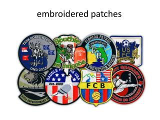 If you want to printed patches, embroidered patches, embroid