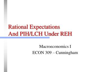 Rational Expectations  And PIH/LCH Under REH