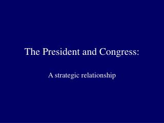 The President and Congress: