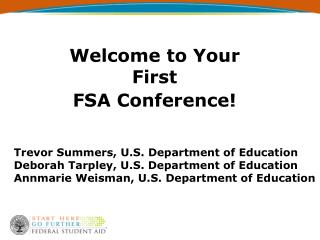 Welcome to Your First  FSA Conference!