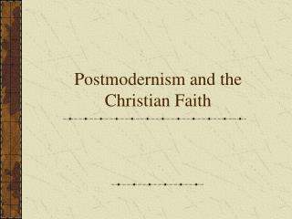 Postmodernism and the Christian Faith
