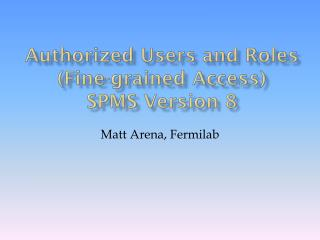Authorized Users and Roles (Fine-grained Access) SPMS Version 8