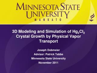 3D Modeling and Simulation of Hg 2 Cl 2  Crystal Growth by Physical Vapor Transport