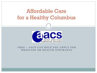 Affordable Care  for a Healthy  Columbus