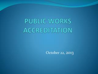 PUBLIC  WORKS ACCREDITATION