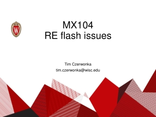 MX104 RE flash issues