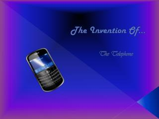 The Invention Of…
