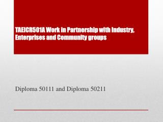 TAEICR501A Work in Partnership with Industry, Enterprises and Community groups