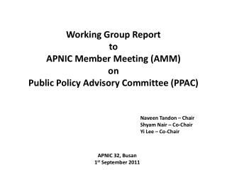 Working Group Report to  APNIC Member Meeting (AMM) on  Public Policy Advisory Committee (PPAC)