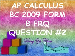 AP CALCULUS BC 2009 FORM B FRQ QUESTION #2