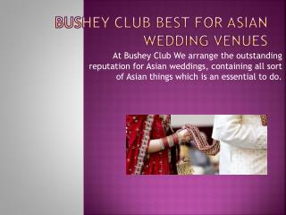 Bushey Club Best for Asian Wedding Venues