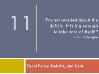 """I'm not worried about the deficit.  It is big enough  to take care of itself.""  Ronald Reagan"