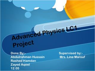 Advanced  Physics LC1 Project