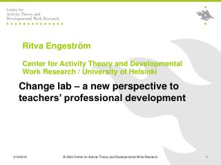 Ritva Engestr m  Center for Activity Theory and Developmental Work Research