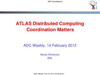 ATLAS Distributed Computing Coordination Matters