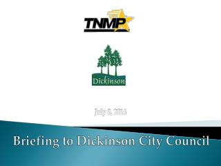 Briefing to Dickinson City Council