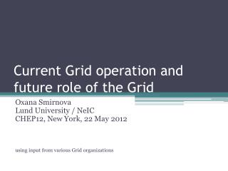 Current Grid operation and future role of the Grid