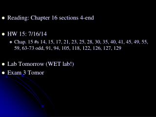 Reading: Chapter 16 sections  4-end HW  15:  7/16/14