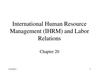 International Human Resource Management (IHRM) and Labor Relations