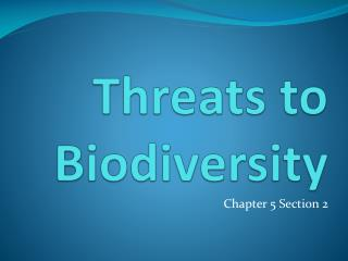 Threats to Biodiversity