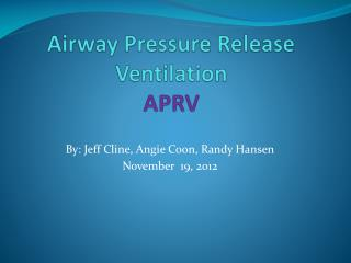 Airway Pressure Release Ventilation APRV