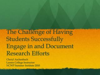 The Challenge of Having Students Successfully Engage in and Document Research Efforts