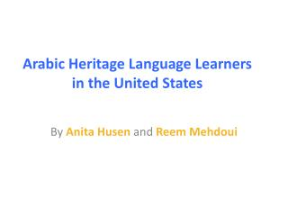 Arabic Heritage Language Learners in the United States