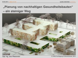 """""""Planung von nachhaltigen Gesundheitsbauten""""  – ein  steiniger Weg"""