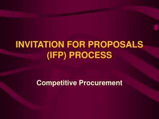 INVITATION FOR PROPOSALS (IFP) PROCESS