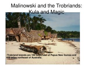 Malinowski and the Trobriands: Kula and Magic