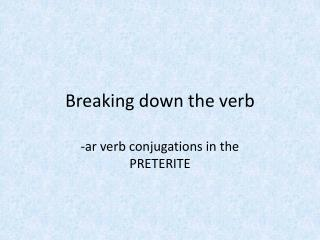 Breaking down the verb