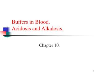 Buffers in Blood. Acidosis and Alkalosis.